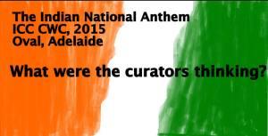 Indian National Anthem, ICC CWC 2015, commentary by shivangini yeashu yuvraj